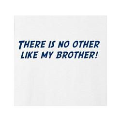There is no Other Like my Brother Toddler T-Shirt in White