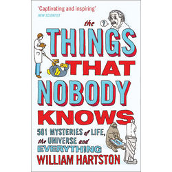 The Things That Nobody Knows: 501 Mysteries of Life Book