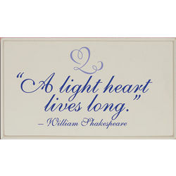 A Light Heart Lives Long Plaque