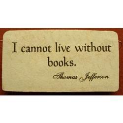 Marvelous U0027I Cannot Live Without Booksu0027 Thomas Jefferson Quote Plaque. U0027