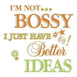 Not Bossy - Better Ideas Adult T-Shirt