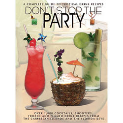 Don't Stop the Party Guide to Tropical Drink Recipes