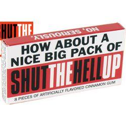 Shut the H*ll Up Gum