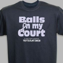 Balls in My Court Testicular Cancer Awareness T-Shirt