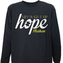 Never Give Up Hope Autism Awareness Long Sleeve T-Shirt