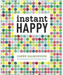 Instant Happy: 10-Second Attitude Makeovers Book