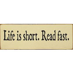 Life is Short Read Fast Plaque