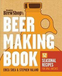 Brooklyn Brew Shop's Beer Making Book: 52 Seasonal Recipes Book