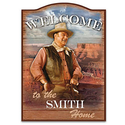 Personalized John Wayne Welcome Sign