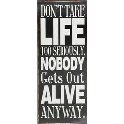 Don't Take Life Too Seriously Sign