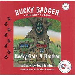 Bucky Badger a Children's Story: Becky Gets a Brother Book
