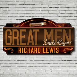 Personalized Great Men Smoke Cigars Wall Sign