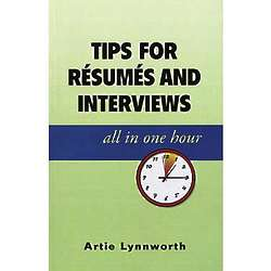 Tips for Resumes And Interviews In One Hour Book