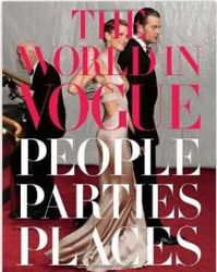 The World in Vogue - People, Parties, Places Book