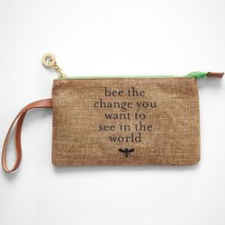 Bee the Change You Want to See Wristlet