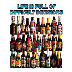 Difficult Decisions Beer T-Shirt