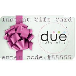 $300 Due Maternity Instant Gift Card