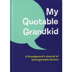 My Quotable Grandkid Grandparent's Journal of Quotes