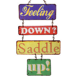 Feeling Down? Saddle Up Sign