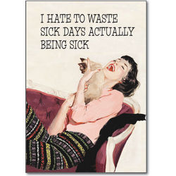 Wasted Sick Days Get Well Card