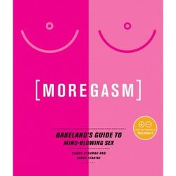 Moregasm: Babeland's Guide to Mind-Blowing Sex Book