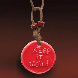 Keep It Weird Clay Pendant