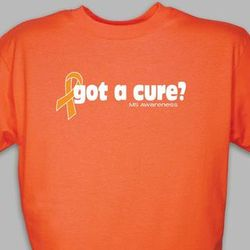 Got a Cure Multiple Sclerosis Awareness T-Shirt