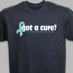 Got A Cure Cervical Cancer Awareness T-Shirt
