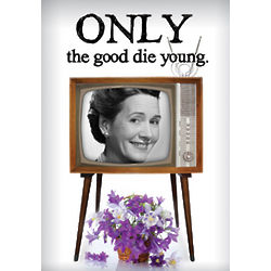 Only the Good Die Young Birthday Card