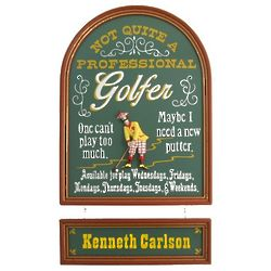 Not Quite A Professional Golfer Personalized Sign