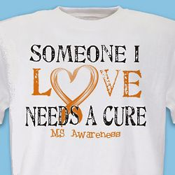 Someone I Love Multiple Sclerosis Awareness T-Shirt