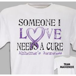 Needs a Cure for Alzheimers T-Shirt