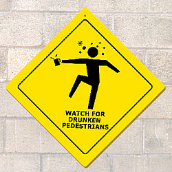 Drunken Pedestrians Metal Sign