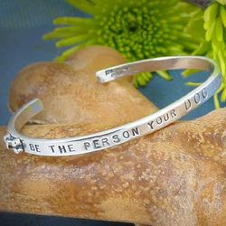 Be the Person Your Dog Thinks You Are Sterling Silver Cuff