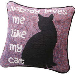 Nobody Loves Me Like My Cat Pillow