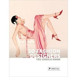 50 Fashion Designers You Should Know Paperback