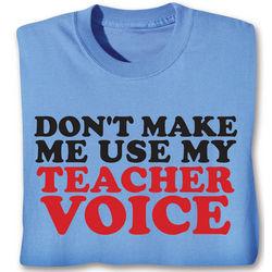 Use My Teacher Voice Tee