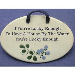 If You're Lucky Enough to Have a House by the Water Wall Plaque