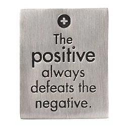 Positive Always Defeats Negative Paperweight