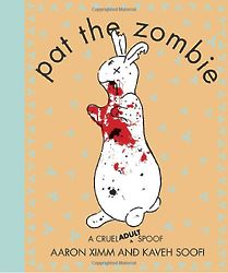 Pat the Zombie: A Cruel Adult Spoof Book