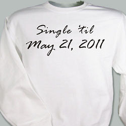 Personalized Single 'Til Sweatshirt