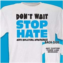 Don't Wait Stop Hate Anti Bullying Awareness T-Shirt