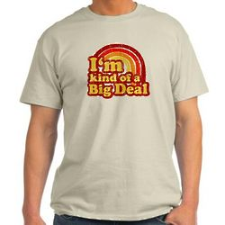I'm Kind of a Big Deal Light T-Shirt