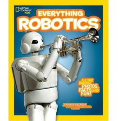 National Geographic Kids Everything Robotics Book