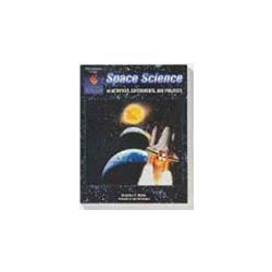 Space Science! 44 Activities, Experiments, and Projects Book