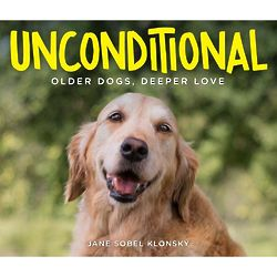 Unconditional - Older Dogs, Deeper Love Book