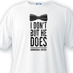 I Don't Custom Groomsman T-Shirt