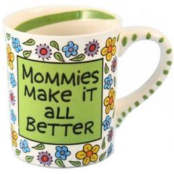 Mommies Make It All Better Mug