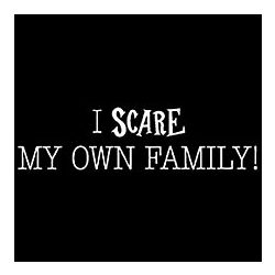 I Scare My Family White Ink T-Shirt