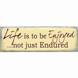 Life is to be Enjoyed Sign